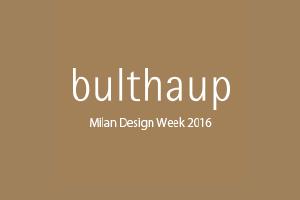 ミラノサローネ2016:bulthaup(ブルトハウプ)